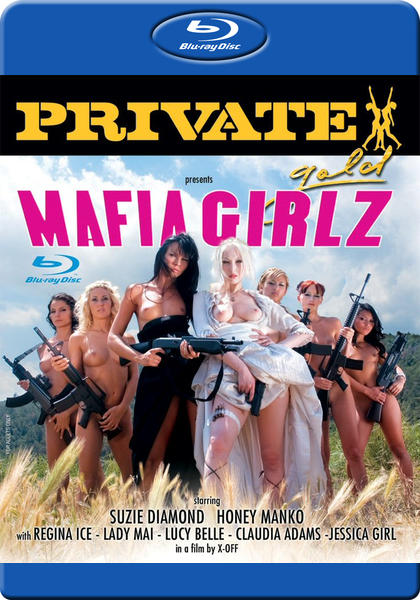 Private Gold 95 - Mafia Girlz [2007] DVDRip+Blu-Ray