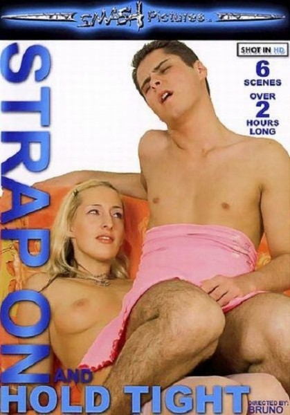 StrapOn and Hold Tight [2009] DVDRip