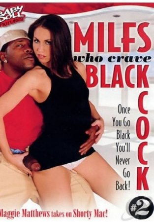 MILFS Who Crave Black Cock 2 [2013] DVDRip