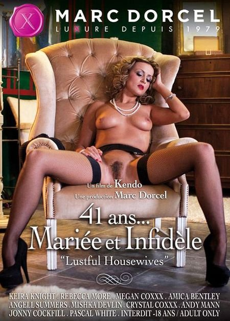 41 Ans Mariee Et Infidele / Lustful Housewives/ Похотливые домохозяйки (2012/DVDRip/RUS)