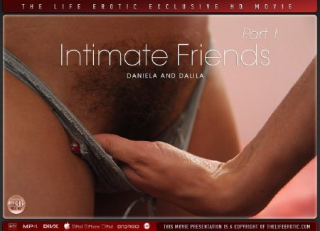 Dalila, Daniela - Intimate Girls Part 1 (2014/TheLifeErotic.com/FullHD)