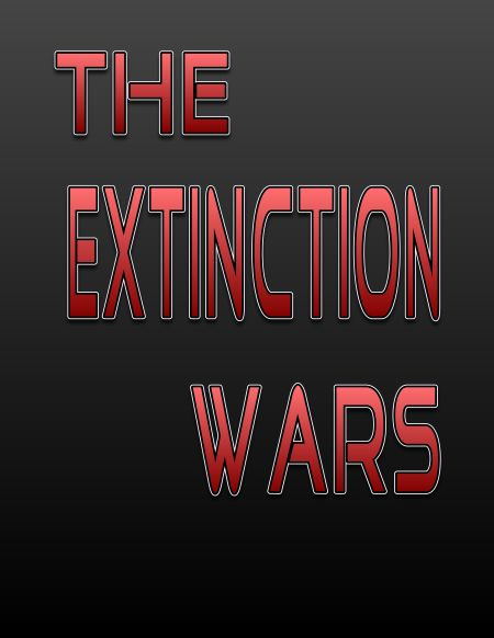 The Extinction Wars