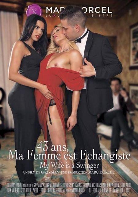 43 Ans, Ma Femme Est Echangiste / В 43 Года, Моя Жена Свингер [2016]
