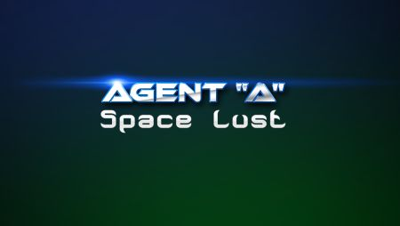Agent A. Space Lust