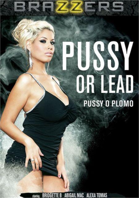 Pussy Or Lead / Киску или Cвинца [2016]