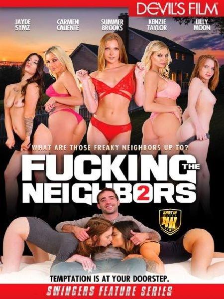 Fucking The Neighbors 2/ Трахнутые Свингеры 2 (2018)