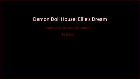 Ellies Dream – Prequel to Demon Doll House 2