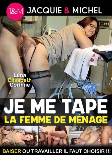 Je me tape la femme de menage / Я трахаю домохозяйку (2019)