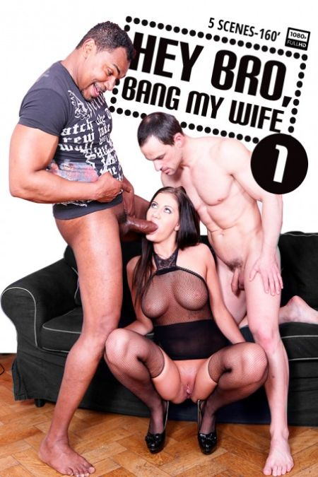 Hey bro, bang my wife 1 [2015]